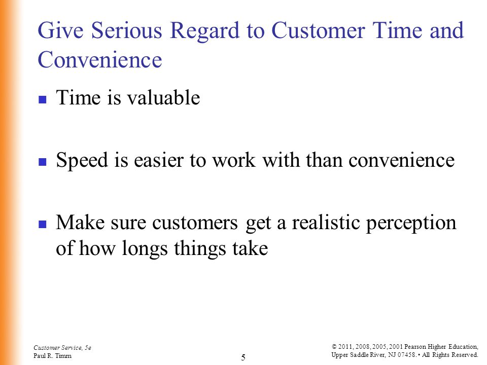 Give Serious Regard to Customer Time and Convenience