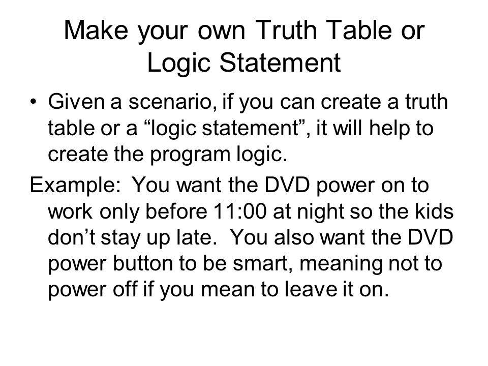 Make your own Truth Table or Logic Statement