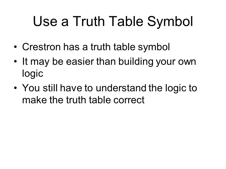 Use a Truth Table Symbol