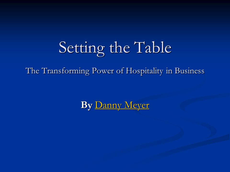 Setting the Table The Transforming Power of Hospitality in Business
