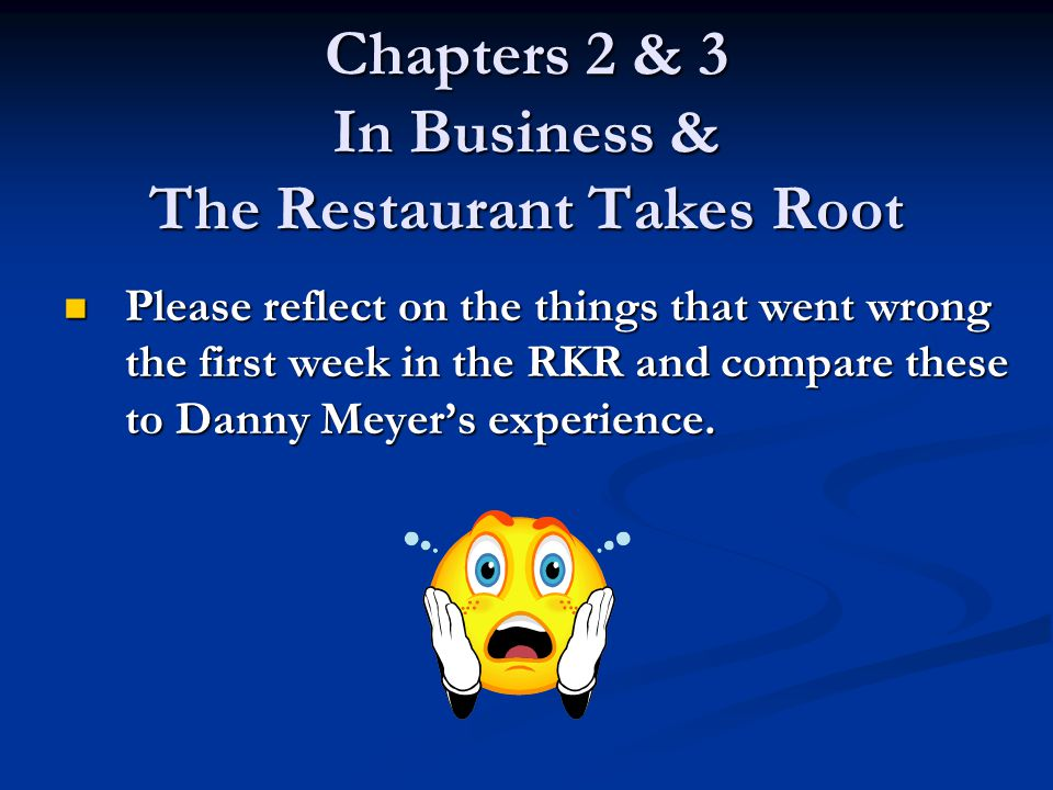 Chapters 2 & 3 In Business & The Restaurant Takes Root
