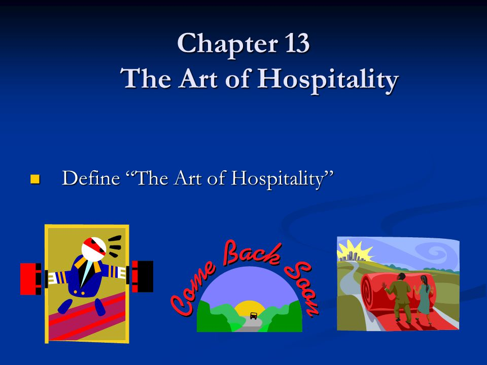 Chapter 13 The Art of Hospitality