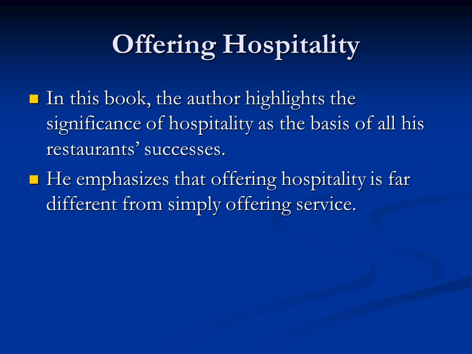 Offering Hospitality In this book, the author highlights the significance of hospitality as the basis of all his restaurants' successes.