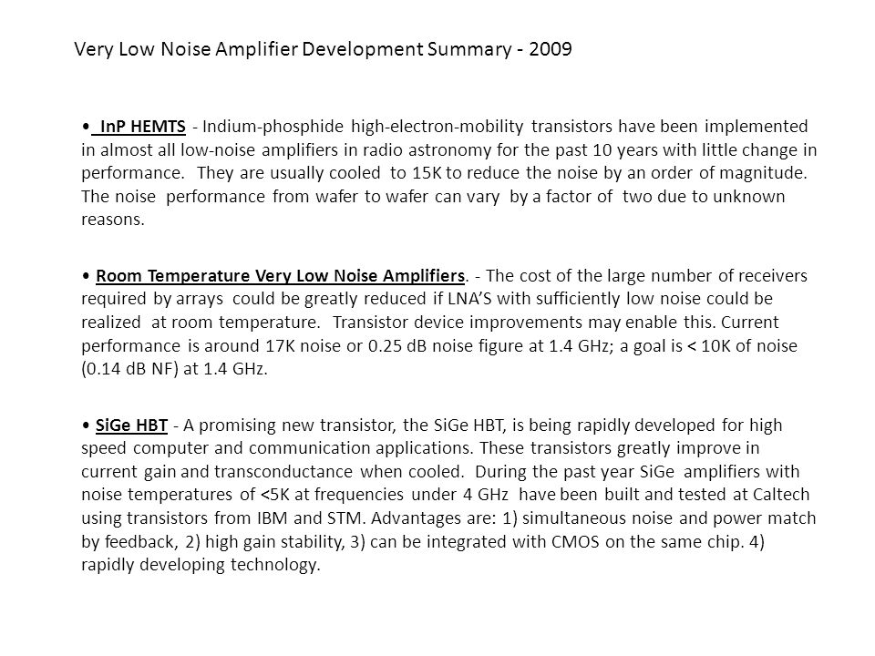 Very Low Noise Amplifier Development Summary - 2009