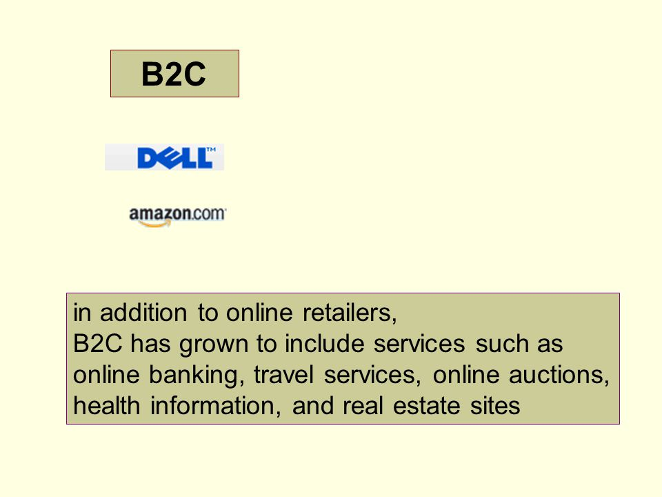 B2C in addition to online retailers,