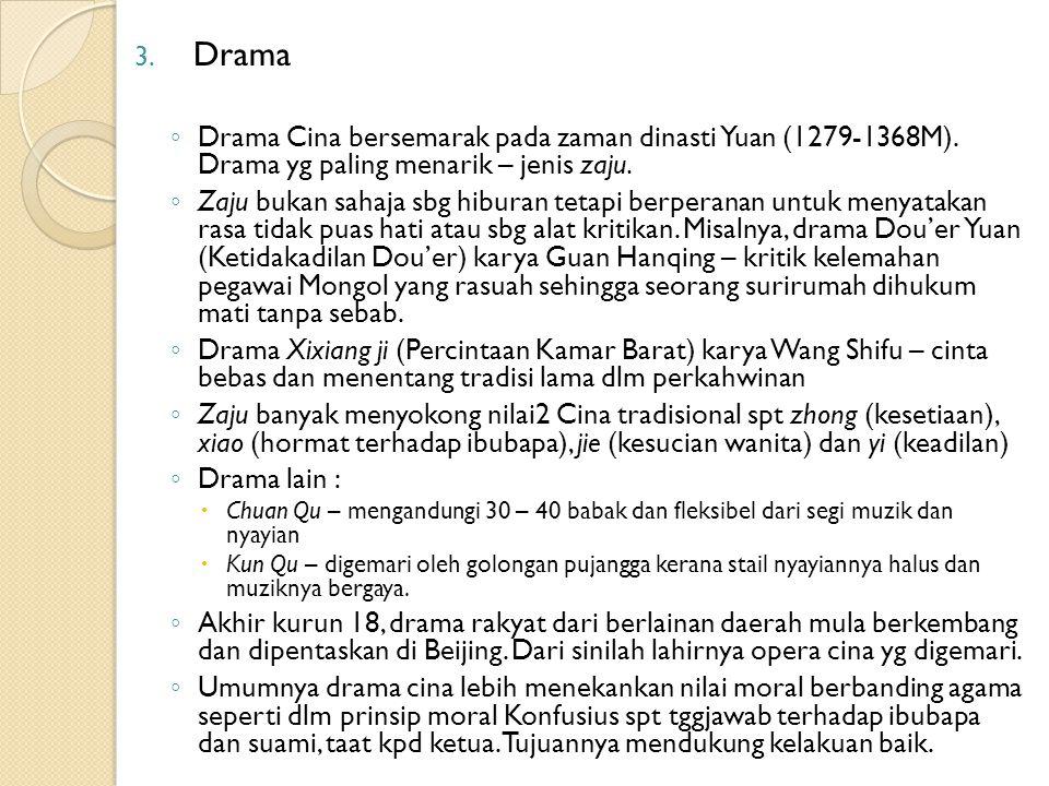 Drama Drama Cina bersemarak pada zaman dinasti Yuan (1279-1368M). Drama yg paling menarik – jenis zaju.