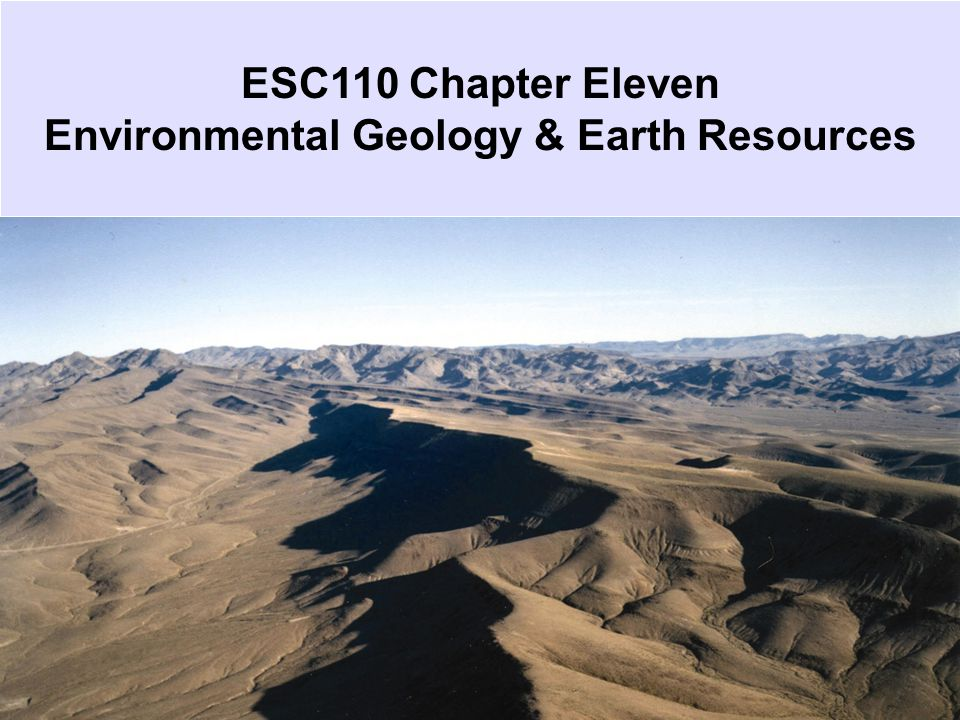ESC110 Chapter Eleven Environmental Geology & Earth Resources