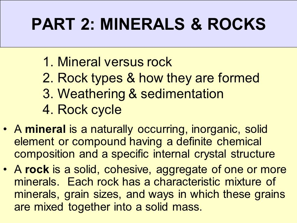 PART 2: MINERALS & ROCKS Mineral versus rock