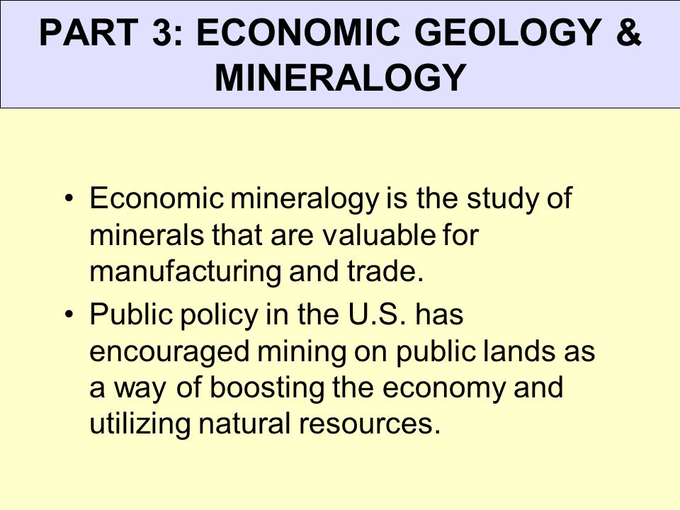 PART 3: ECONOMIC GEOLOGY & MINERALOGY