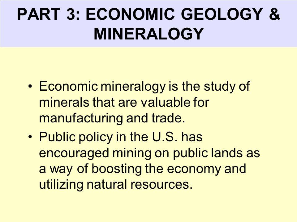 PART 3: ECONOMIC GEOLOGY & MINERALOGY