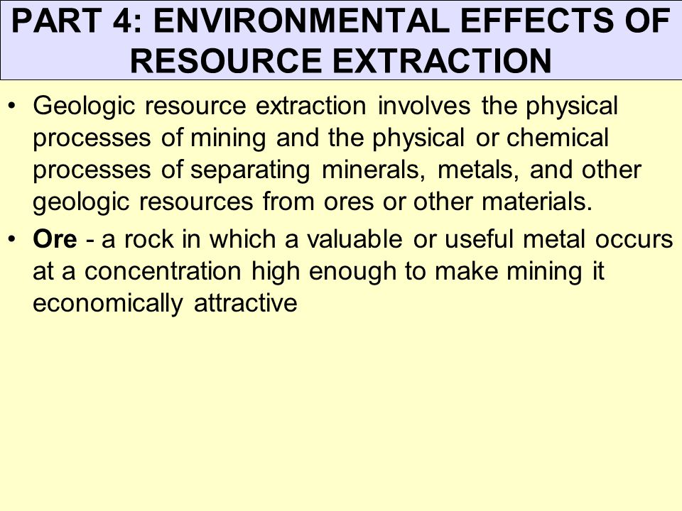 PART 4: ENVIRONMENTAL EFFECTS OF RESOURCE EXTRACTION