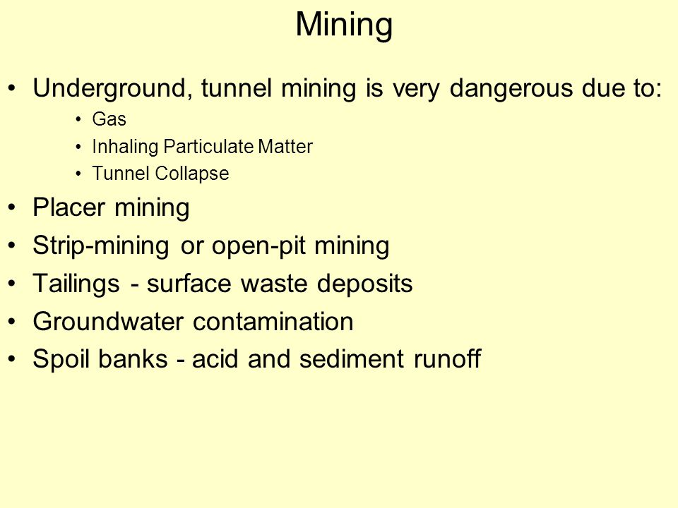 Mining Underground, tunnel mining is very dangerous due to: