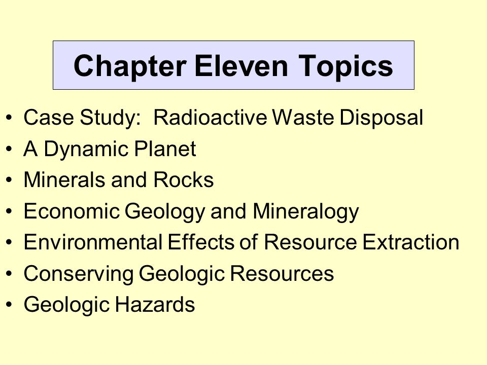 Chapter Eleven Topics Case Study: Radioactive Waste Disposal
