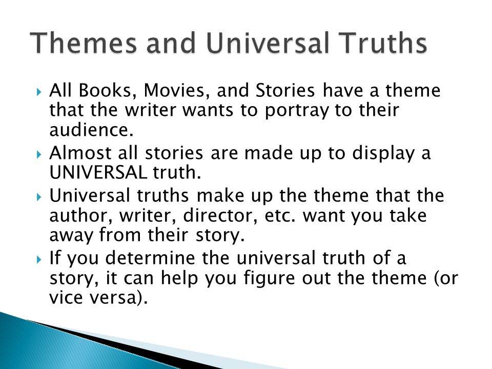 Themes and Universal Truths
