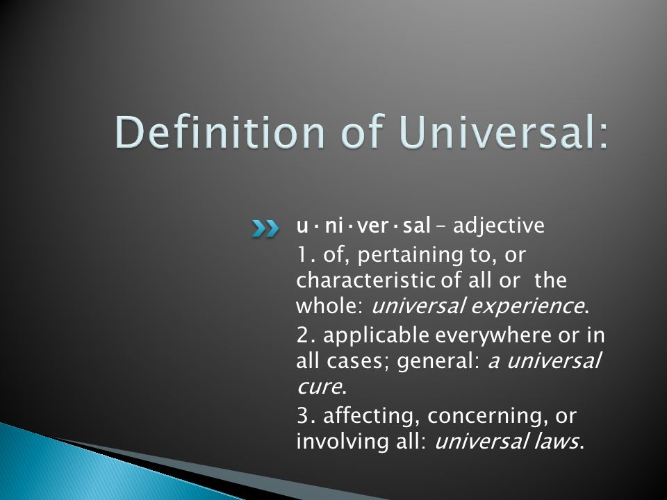 Definition of Universal: