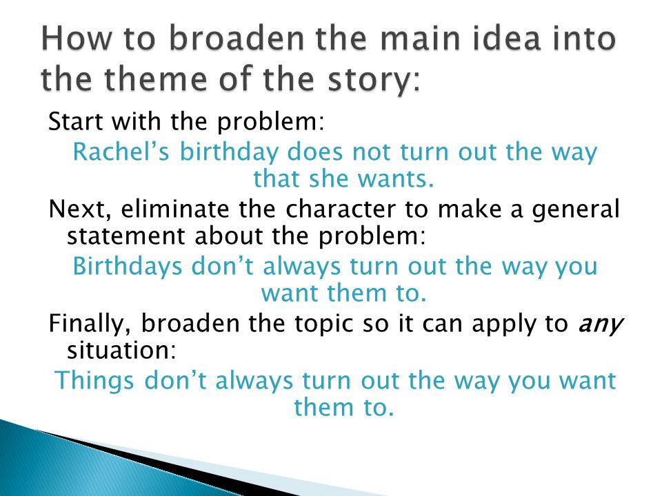 How to broaden the main idea into the theme of the story: