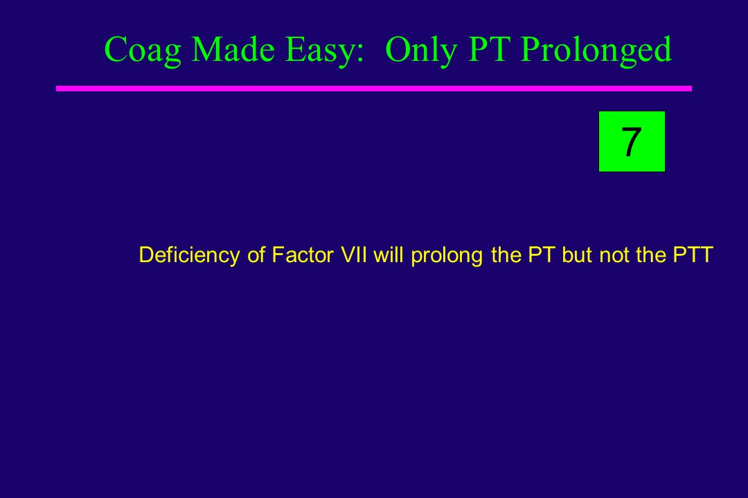 Coag Made Easy: Only PT Prolonged