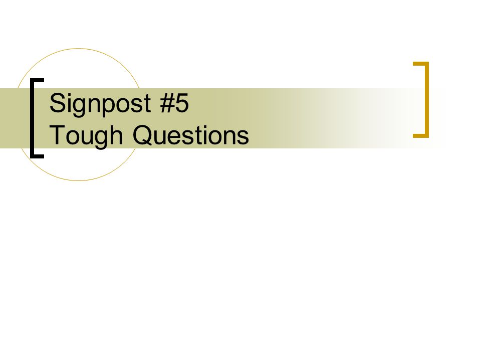 Signpost #5 Tough Questions