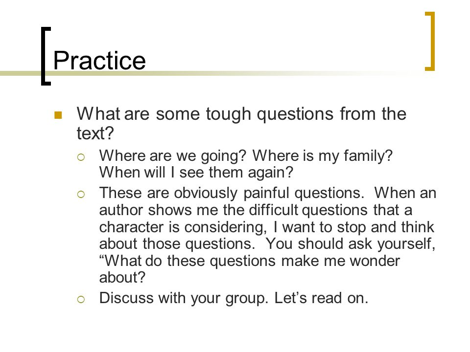 Practice What are some tough questions from the text