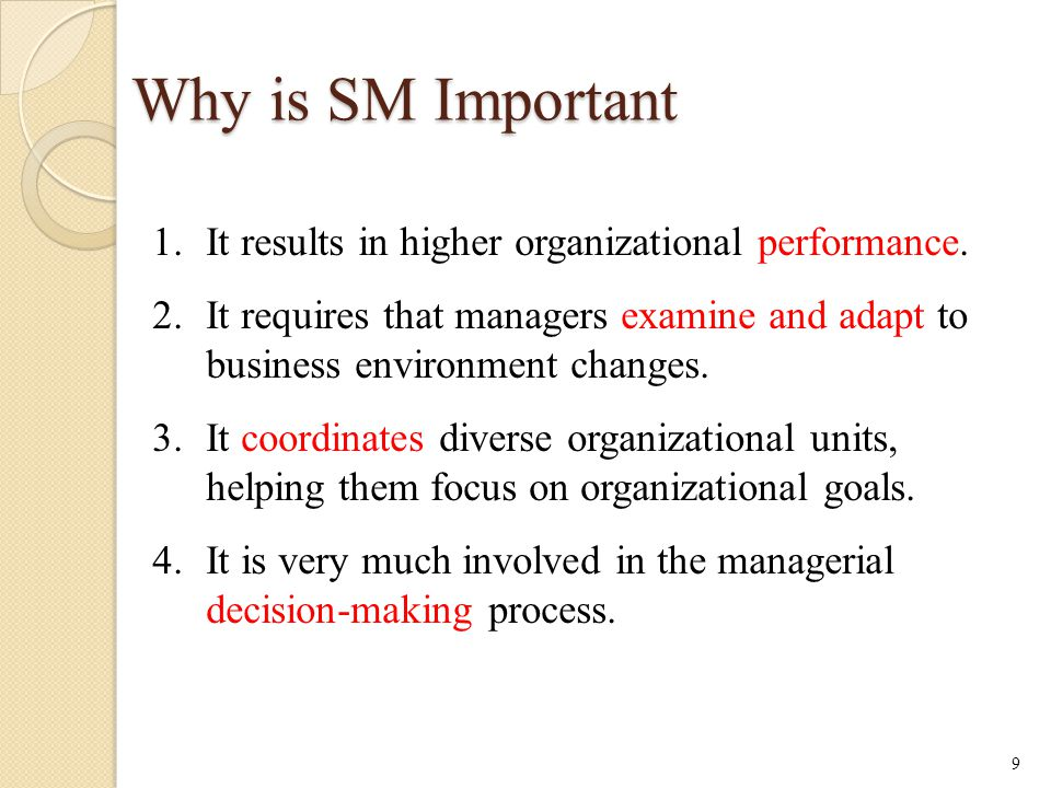 Why is SM Important It results in higher organizational performance.