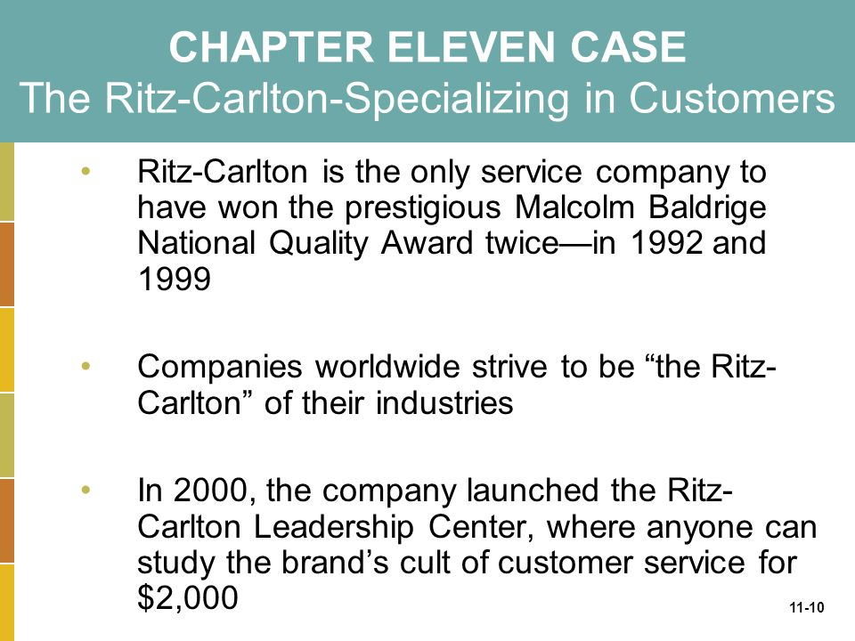 CHAPTER ELEVEN CASE The Ritz-Carlton-Specializing in Customers