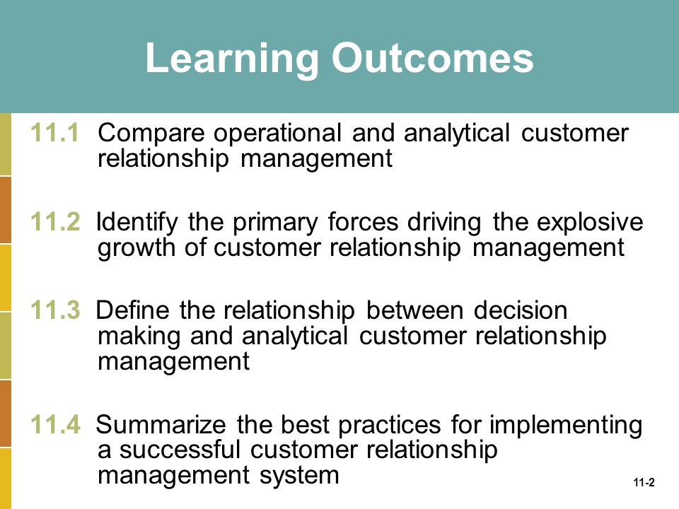 Learning Outcomes 11.1 Compare operational and analytical customer relationship management.