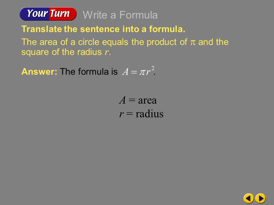 A = area r = radius Write a Formula