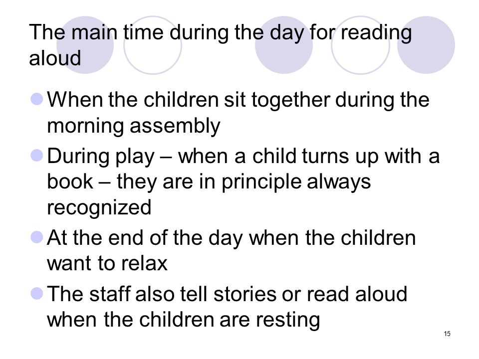 The main time during the day for reading aloud