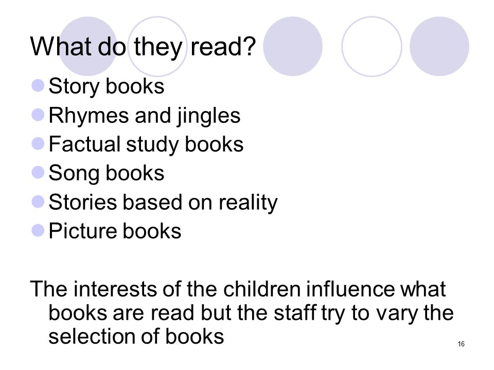 What do they read Story books Rhymes and jingles Factual study books