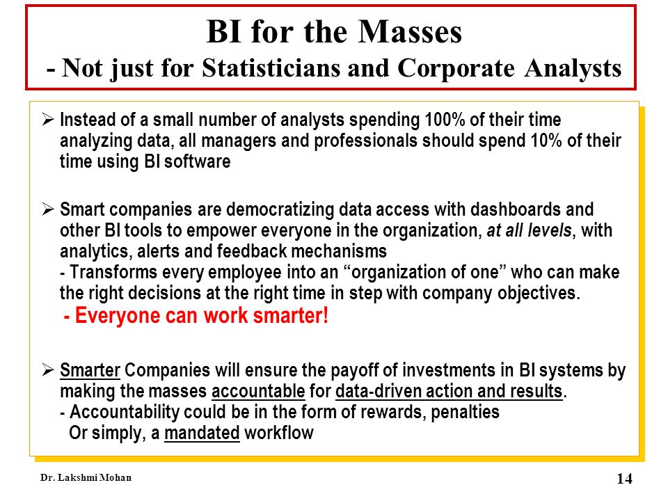 BI for the Masses - Not just for Statisticians and Corporate Analysts