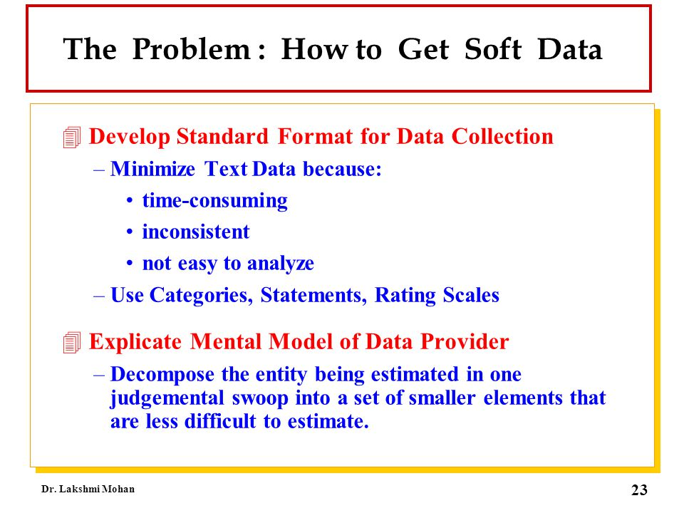 The Problem : How to Get Soft Data