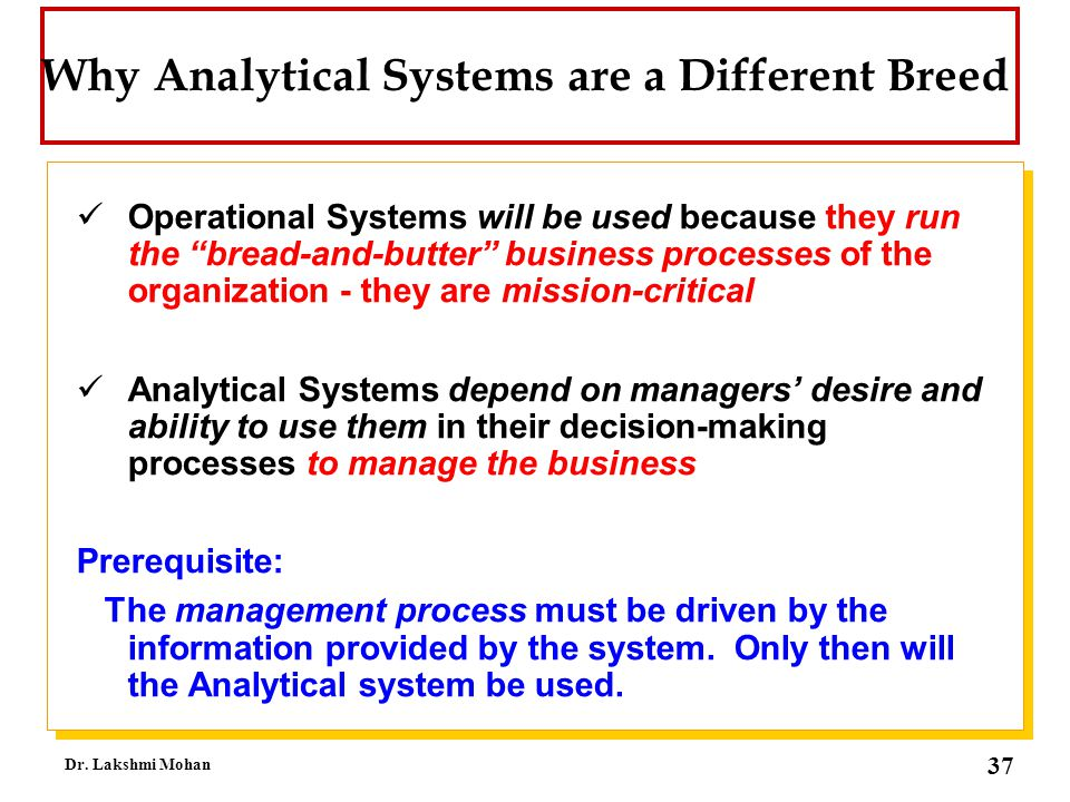 Why Analytical Systems are a Different Breed
