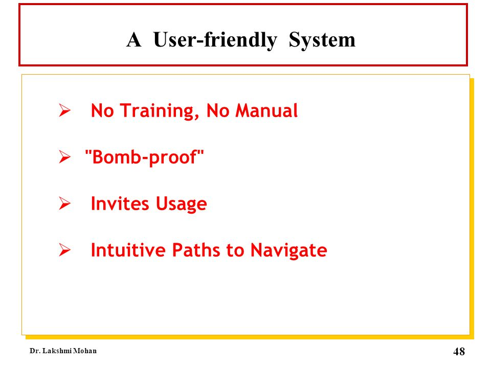 A User-friendly System