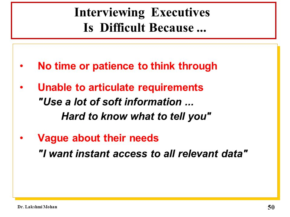 Interviewing Executives Is Difficult Because ...