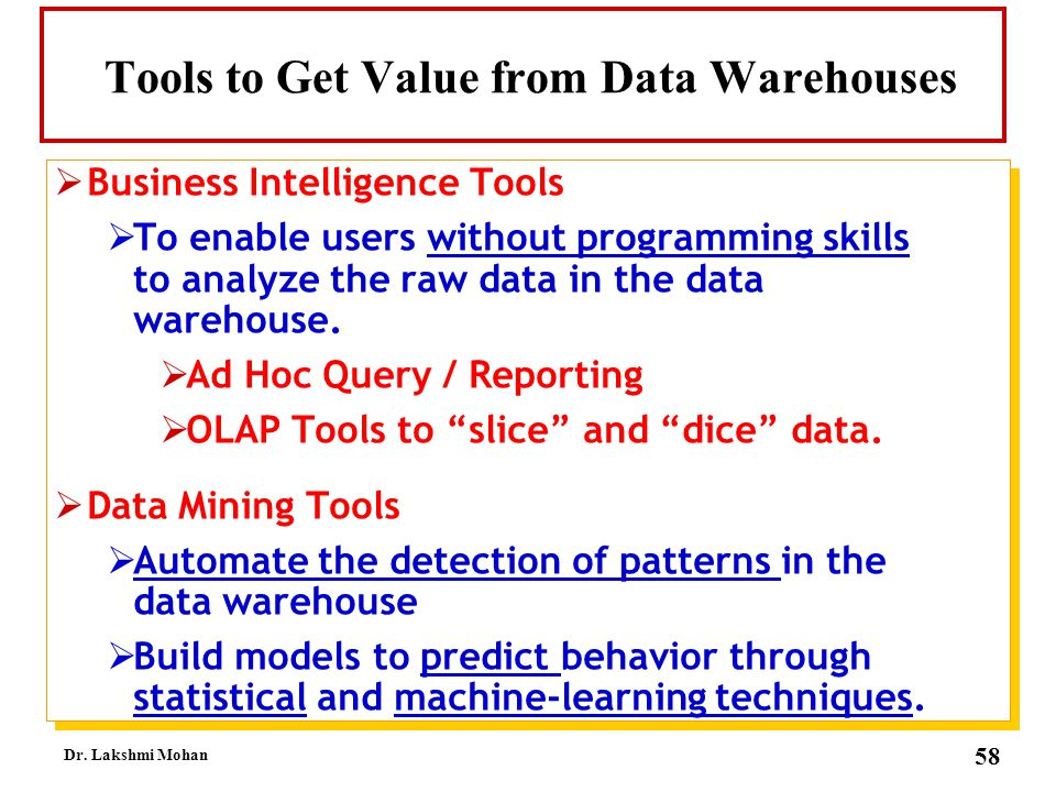 Tools to Get Value from Data Warehouses