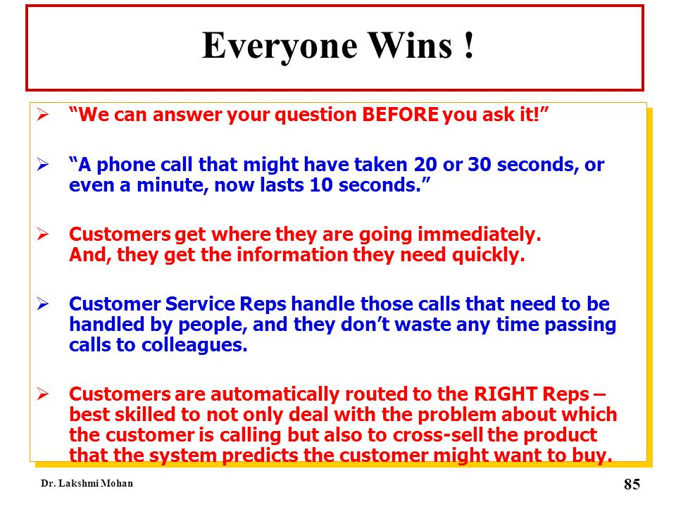Everyone Wins ! We can answer your question BEFORE you ask it!
