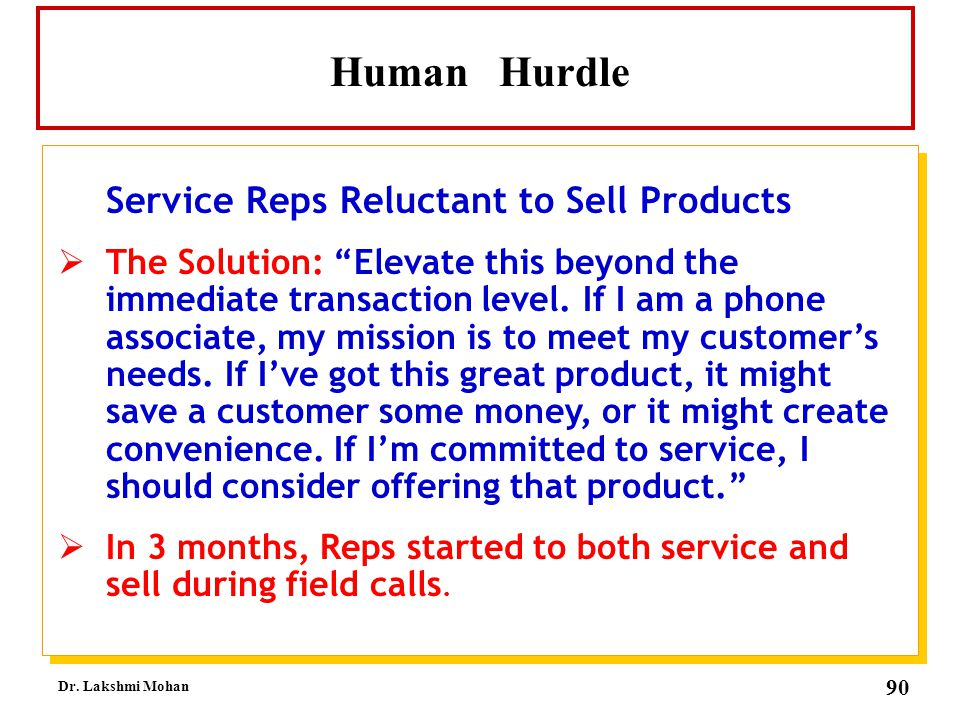 Human Hurdle Service Reps Reluctant to Sell Products.