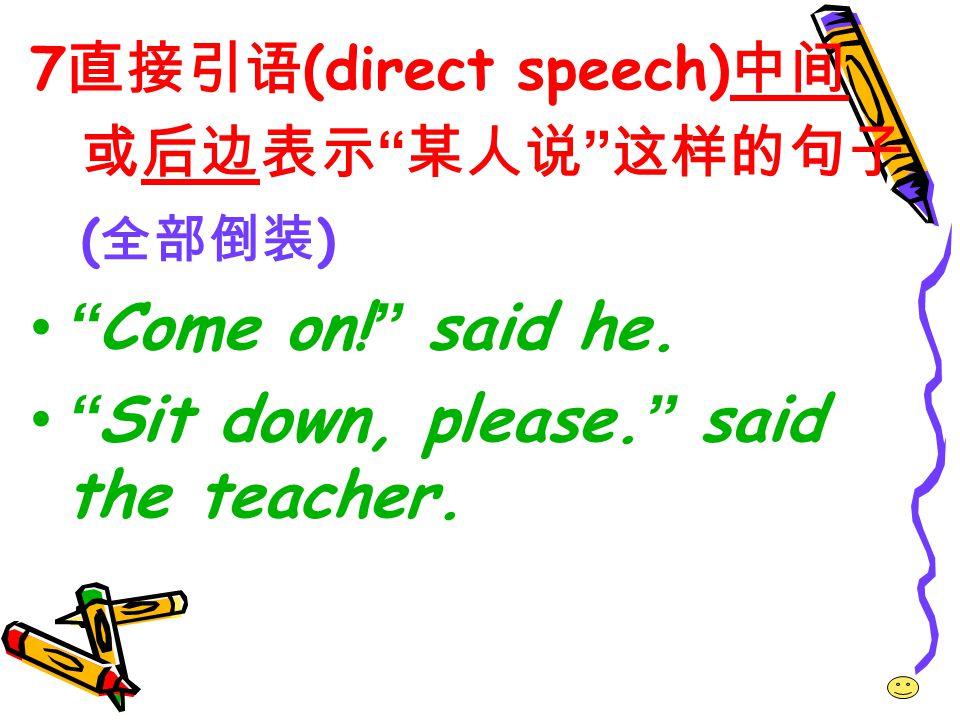 Sit down, please. said the teacher.
