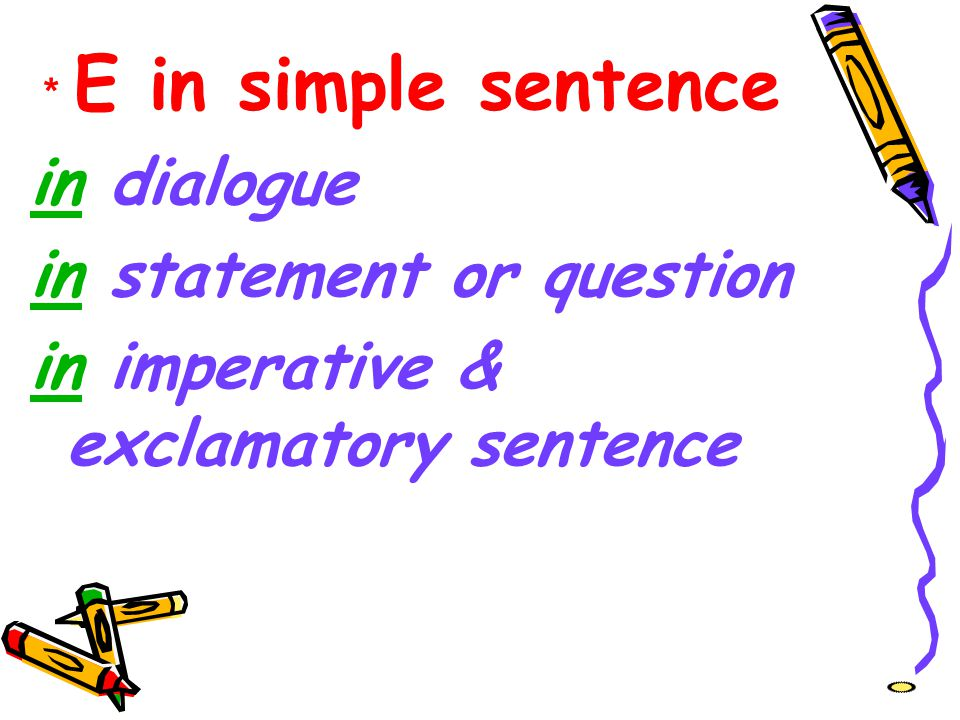 in statement or question in imperative & exclamatory sentence