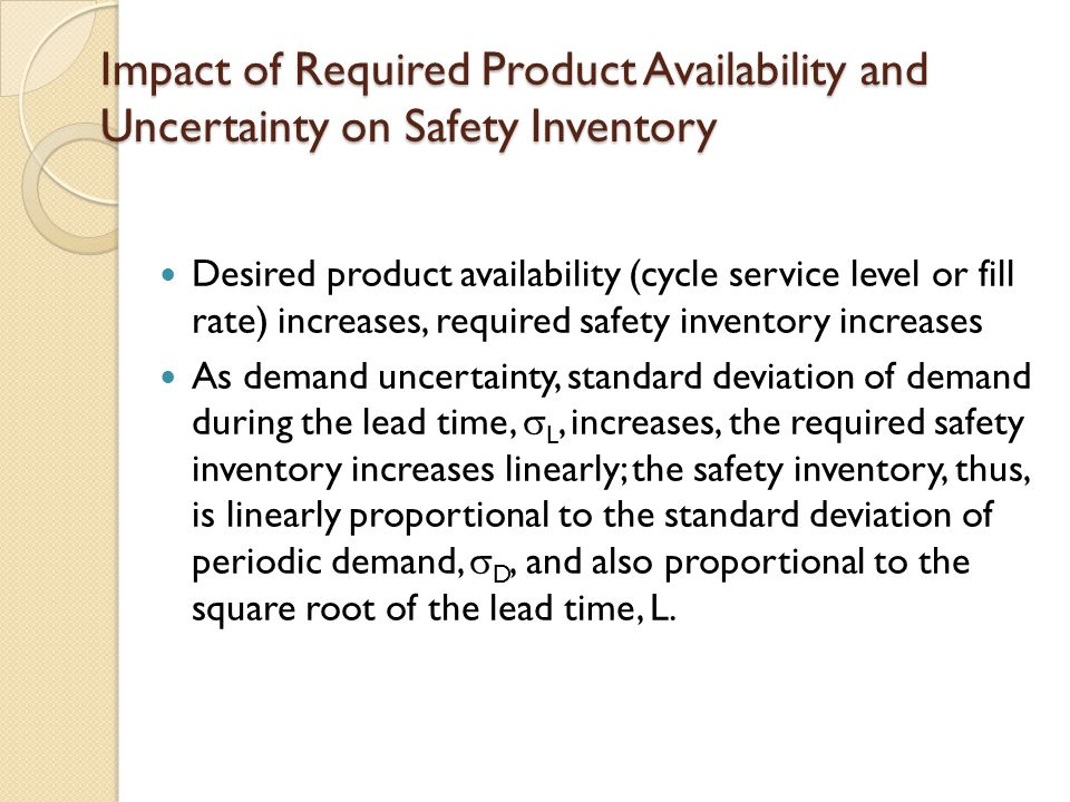Impact of Required Product Availability and Uncertainty on Safety Inventory