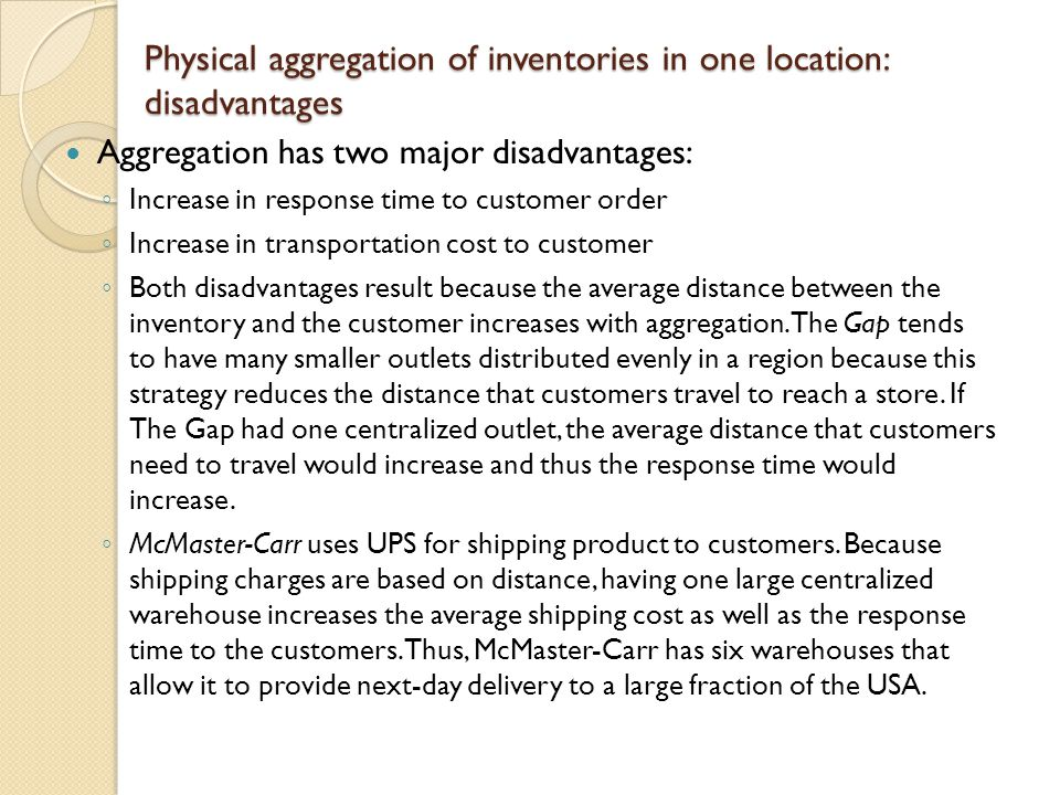 Physical aggregation of inventories in one location: disadvantages