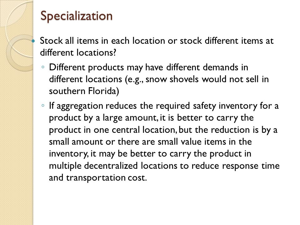 Specialization Stock all items in each location or stock different items at different locations