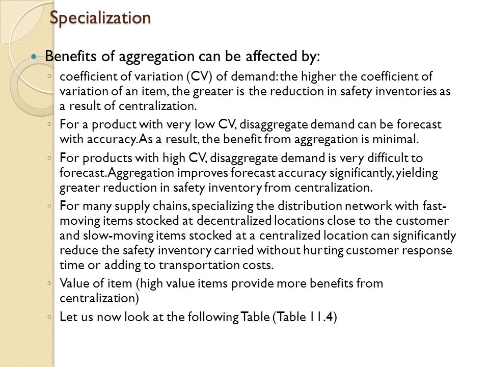 Specialization Benefits of aggregation can be affected by:
