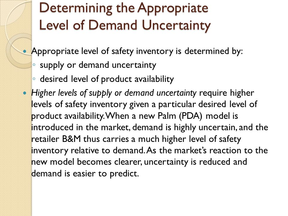 Determining the Appropriate Level of Demand Uncertainty