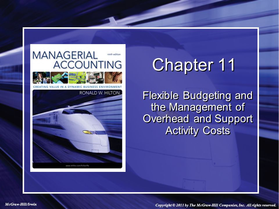 Chapter 11 Flexible Budgeting and the Management of Overhead and Support Activity Costs.