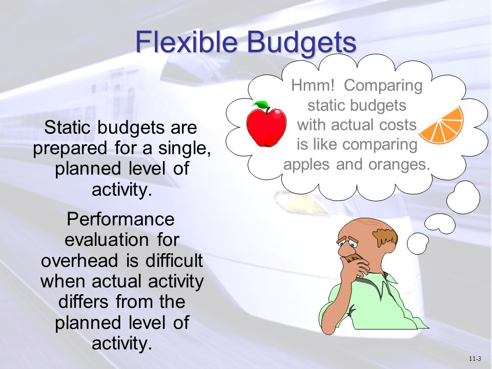 Static budgets are prepared for a single, planned level of activity.
