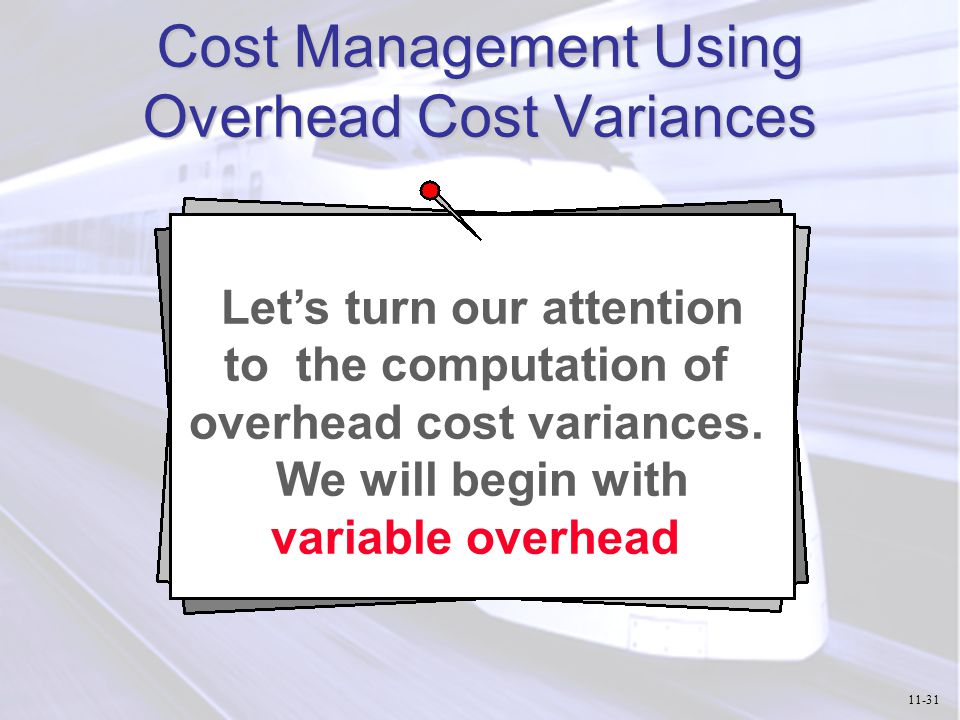 Cost Management Using Overhead Cost Variances