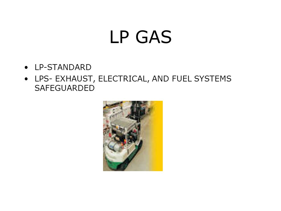 LP GAS LP-STANDARD LPS- EXHAUST, ELECTRICAL, AND FUEL SYSTEMS SAFEGUARDED