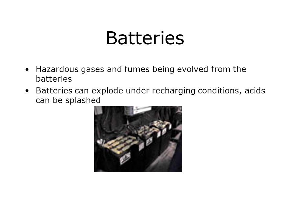 Batteries Hazardous gases and fumes being evolved from the batteries
