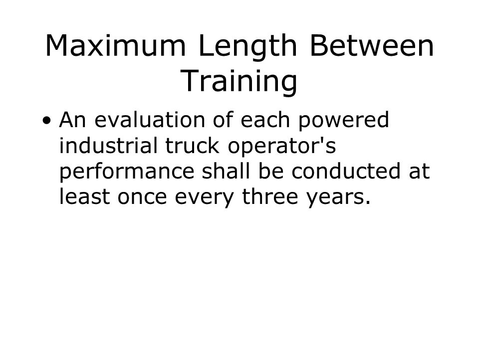 Maximum Length Between Training